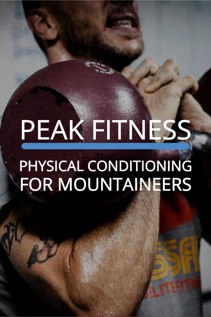 peak fitness physical conditioning for mountaineers